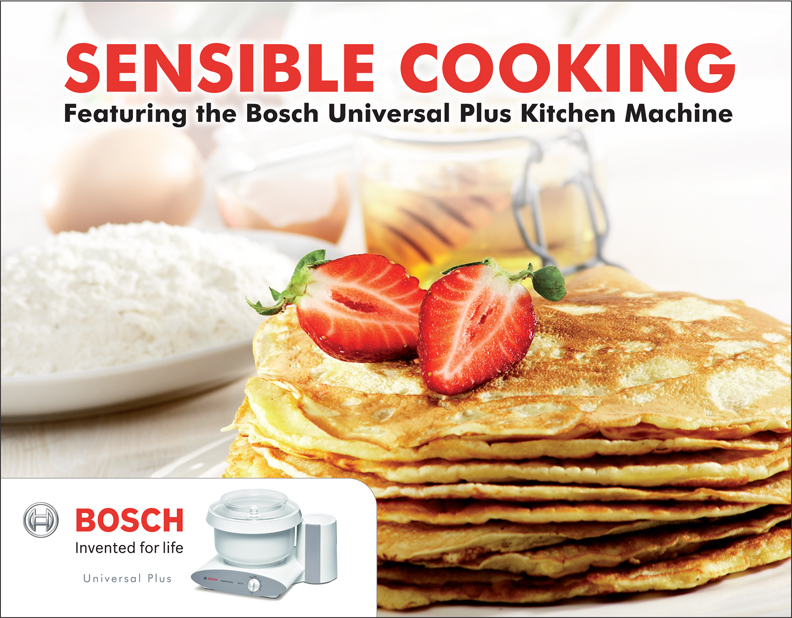 Sensible Cooking Featuring The Bosch Universal Plus Kitchen Machine